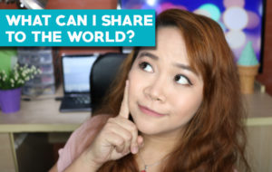 What can I share to the world?