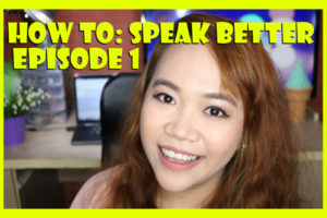 HOW TO SPEAK BETTER: Episode 1